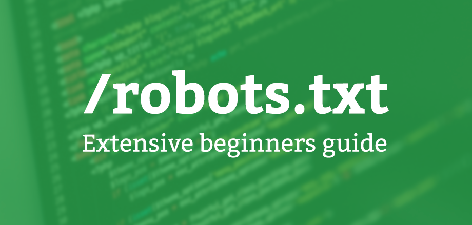 /robots.txt extensive beginners guide
